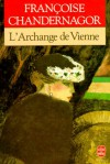 L'Archange de Vienne - Françoise Chandernagor
