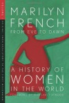 From Eve to Dawn, A History of Women in the World, Volume I: Origins: From Prehistory to the First Millennium - Marilyn French