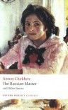 The Russian Master and Other Stories (Oxford World's Classics) - Anton Chekhov