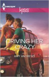 Driving Her Crazy - Amy Andrews