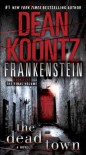 Frankenstein: The Dead Town: A Novel - Dean Koontz