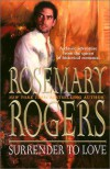 Surrender To Love - Rosemary Rogers