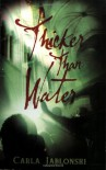 Thicker Than Water - Carla Jablonski