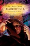 To Darkness Fled - Jill Williamson