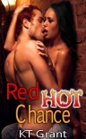 Red Hot Chance - KT Grant