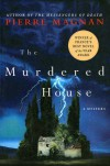 The Murdered House: A Mystery - Pierre Magnan