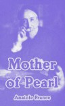 Mother Of Pearl - Anatole France
