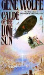 Caldé of the Long Sun - Gene Wolfe