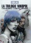 La Trilogie Nikopol : La foire aux immortels - La femme piège - Froid équateur - Enki Bilal