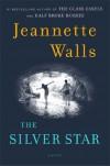 The Silver Star - Jeannette Walls