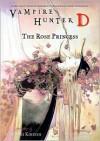 Vampire Hunter D Volume 09: The Rose Princess - Hideyuki Kikuchi, Yoshitaka Amano