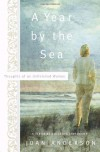 A Year by the Sea: Thoughts of an Unfinished Woman - Joan Wester Anderson