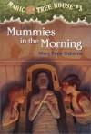 Mummies in the Morning (Magic Tree House, No. 3) - Mary Pope Osborne