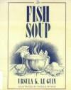 Fish Soup - Ursula K. Le Guin, Patrick Wynne