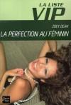 La perfection au féminin  - Zoey Dean