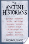 The Ancient Historians - Michael Grant