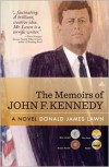 The Memoirs of John F. Kennedy - Donald James Lawn