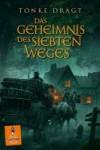 Das Geheimnis des siebten Weges: Abenteuer-Roman (Gulliver) - Tonke Dragt