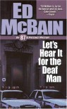 Let's Hear It For The Deaf Man (87th Precinct, #27) - Ed McBain