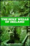 Holy Wells of Ireland - Patrick Logan