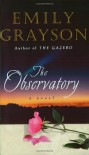 The Observatory: A Novel - Emily Grayson