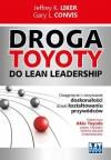 Droga Toyoty do Lean Leadership - Jeffrey K. Liker, Gary L. Convis