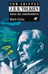 J. R. R. Tolkien. Autor des Jahrhunderts. - Tom Shippey