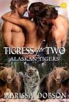 Tigress for Two - Marissa Dobson