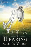 4 Keys to Hearing God's Voice - Mark Virkler, Patti Virkler