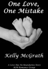 One Love, One Mistake - Kelly McGrath