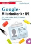 Google-Mitarbeiter Nr. 59: Der erste Insider-Bericht aus dem Weltkonzern - Douglas Edwards