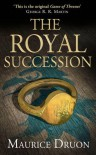 The Royal Succession (The Accursed Kings, #4) - Maurice Druon