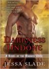 Darkness Undone - Jessa Slade, Renée Raudman