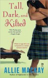 Tall, Dark and Kilted (Highlander #3) - Allie Mackay