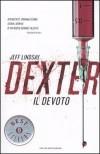 Dexter il Devoto - Jeff Lindsay, Cristiana Astori