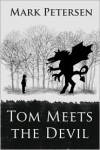 Tom Meets the Devil - Mark Petersen