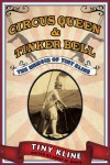 Circus Queen and Tinker Bell: The Memoir of Tiny Kline - Tiny Kline, Janet M. Davis