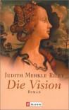 Die Vision/ In Pursuit of the Green Lion  - Judith Merkle Riley