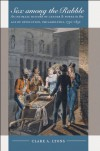 Sex among the Rabble: An Intimate History of Gender and Power in the Age of Revolution, Philadelphia, 1730-1830 (Published for the Omohundro Institute of Early American Hist) - Clare A. Lyons