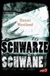 Schwarze Schwäne - Daniel Westland