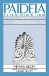 Paideia 1: The Ideals of Greek Culture: Archaic Greece: The Mind of Athens - Werner Wilhelm Jaeger, Gilbert Highet