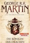 Das Lied von Eis und Feuer 06: Die Königin der Drachen - George R.R. Martin