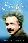 Einstein: His Life And Universe - Walter Isaacson