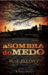 A Sombra do Medo - R.J. Ellory, Luís Miguel Coutinho
