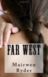 Far West - Mairwen Ryder