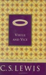 Virtue and Vice: A Dictionary of the Good Life - C.S. Lewis