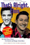 That's Alright, Elvis: The Untold Story of Elvis's First Guitarist and Manager, Scotty Moore - James L. Dickerson