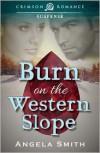 Burn on the Western Slope - Angela        Smith