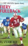 Fiery Fullback (Chip Hilton Sports) - Clair Bee