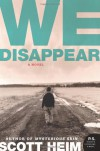We Disappear: A Novel (P.S.) - Scott Heim